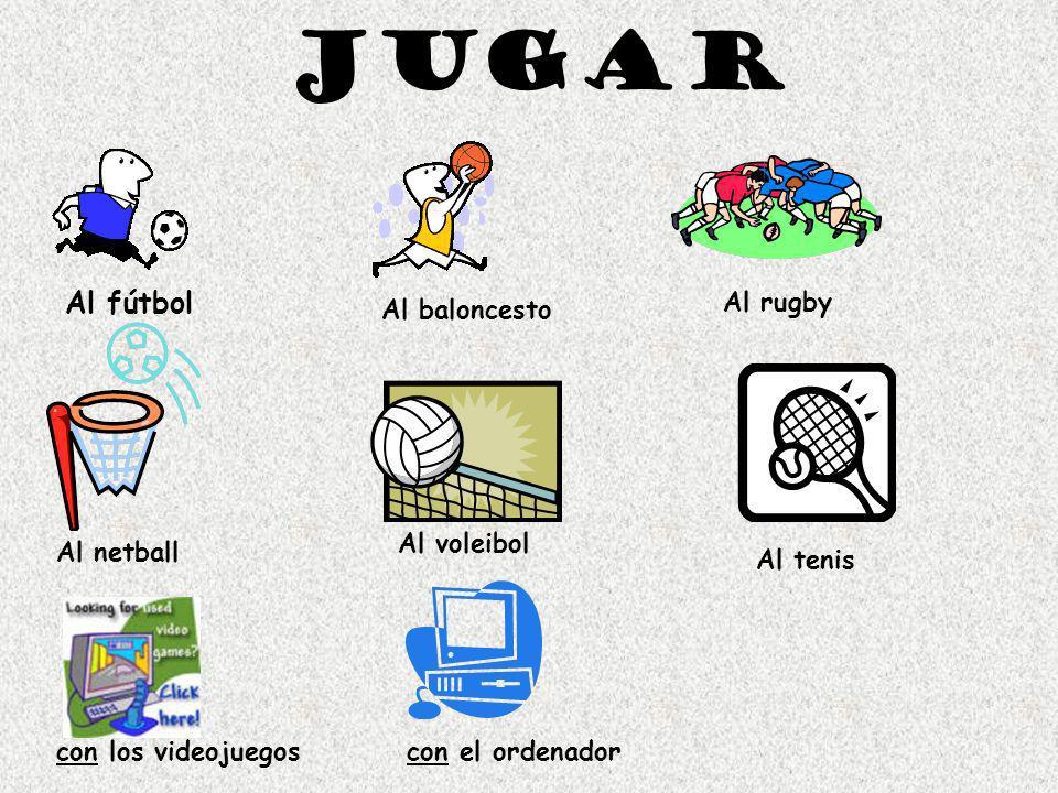 Jugar Al fútbol Al rugby Al baloncesto Al voleibol Al netball Al tenis