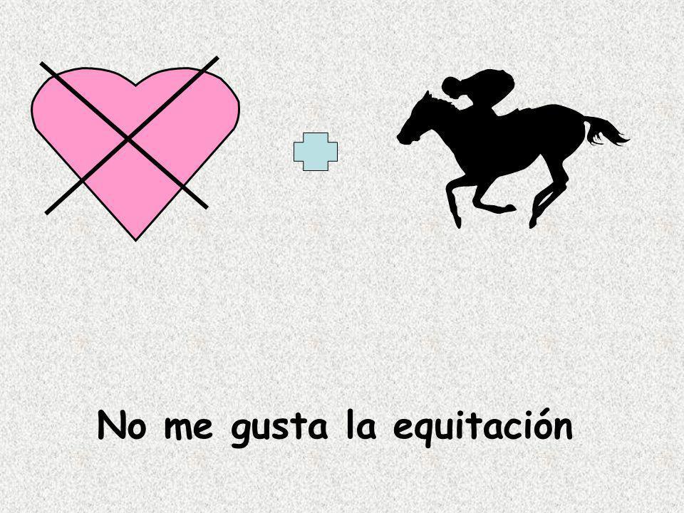 No me gusta la equitación