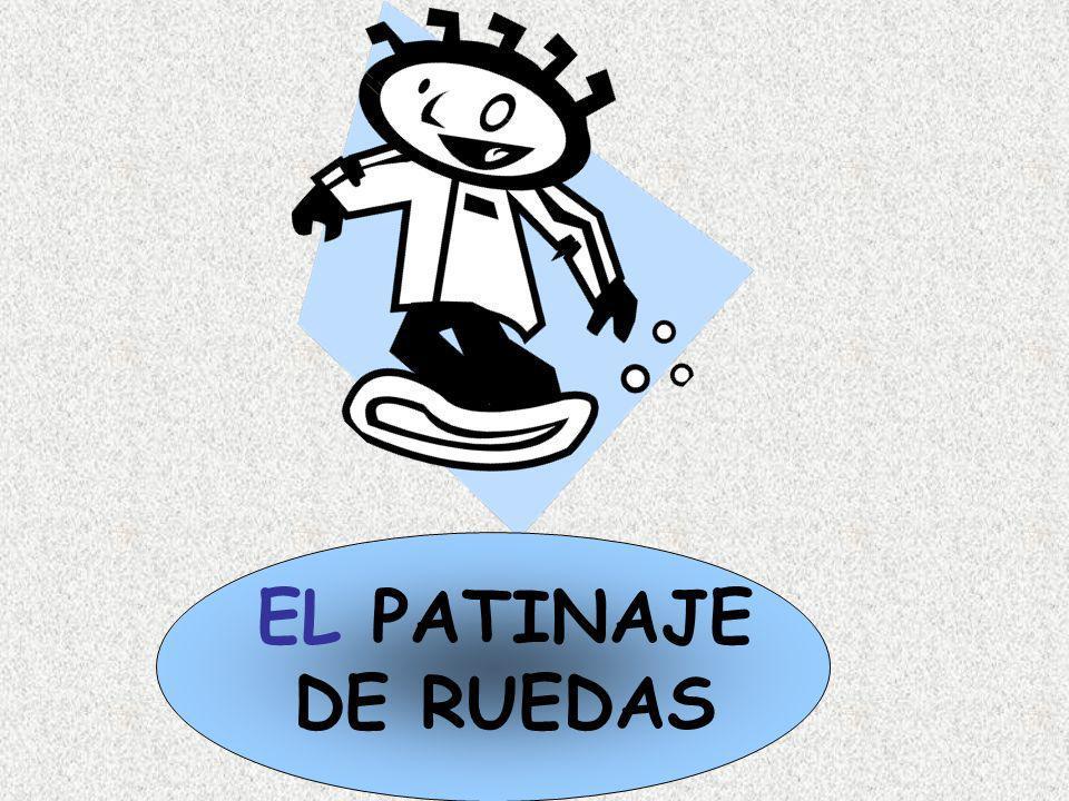 EL PATINAJE DE RUEDAS