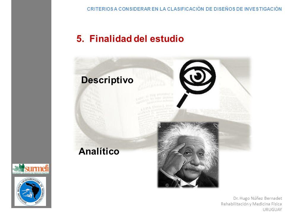 5. Finalidad del estudio Descriptivo Analítico