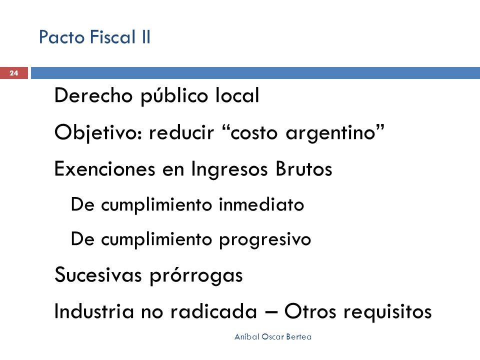 Objetivo: reducir costo argentino Exenciones en Ingresos Brutos