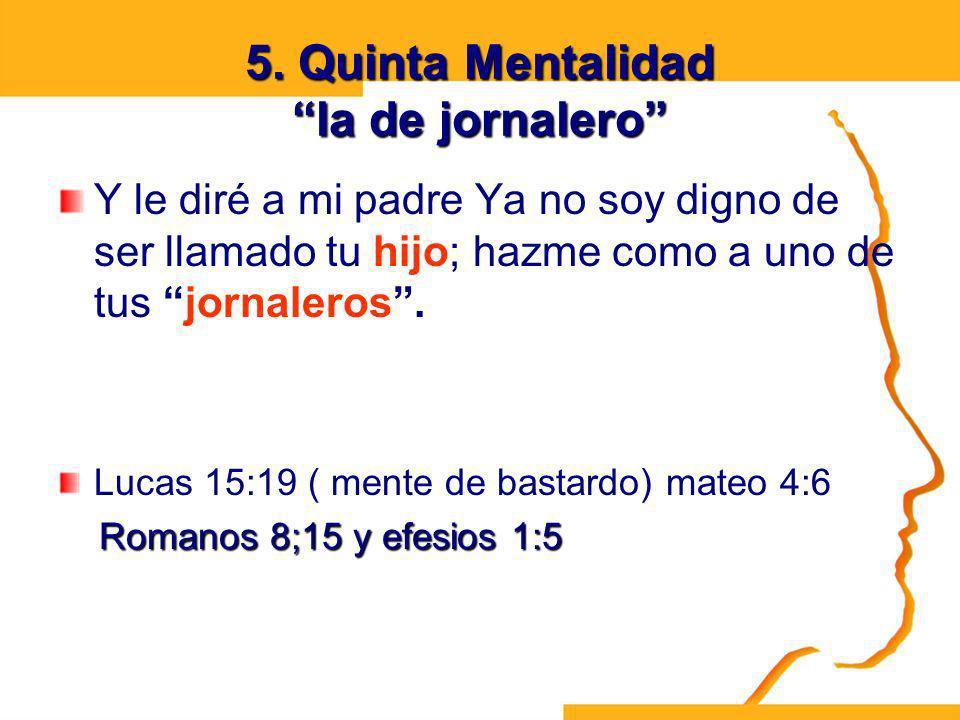 5. Quinta Mentalidad la de jornalero