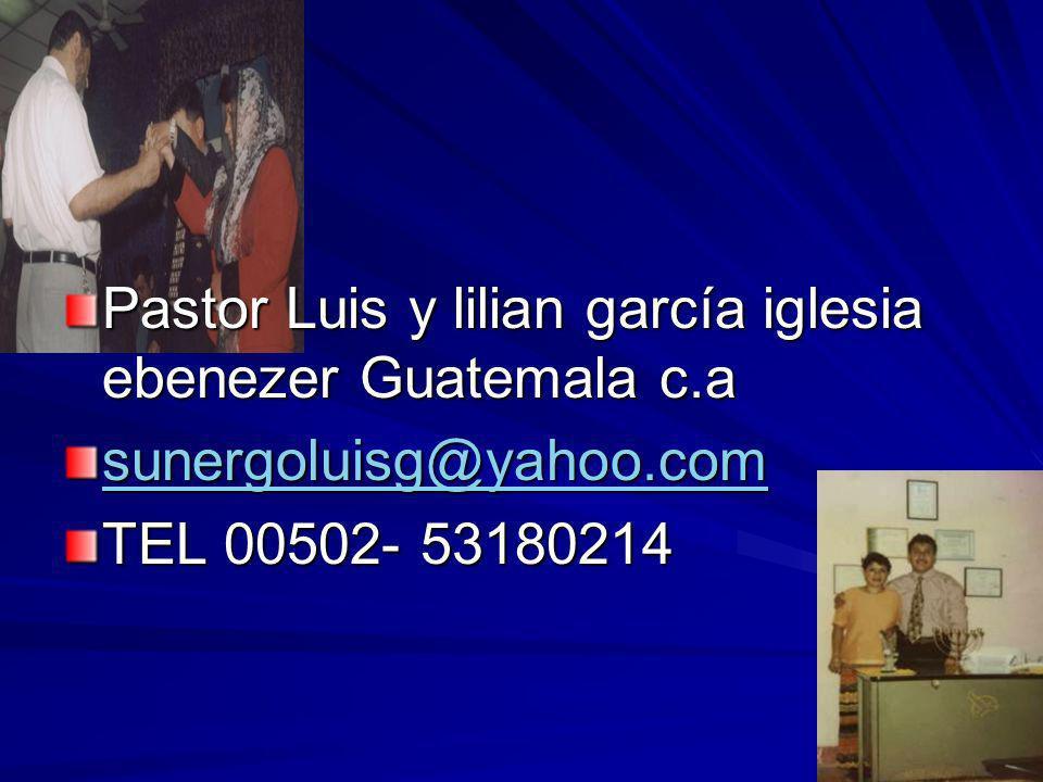 Pastor Luis y lilian garcía iglesia ebenezer Guatemala c.a