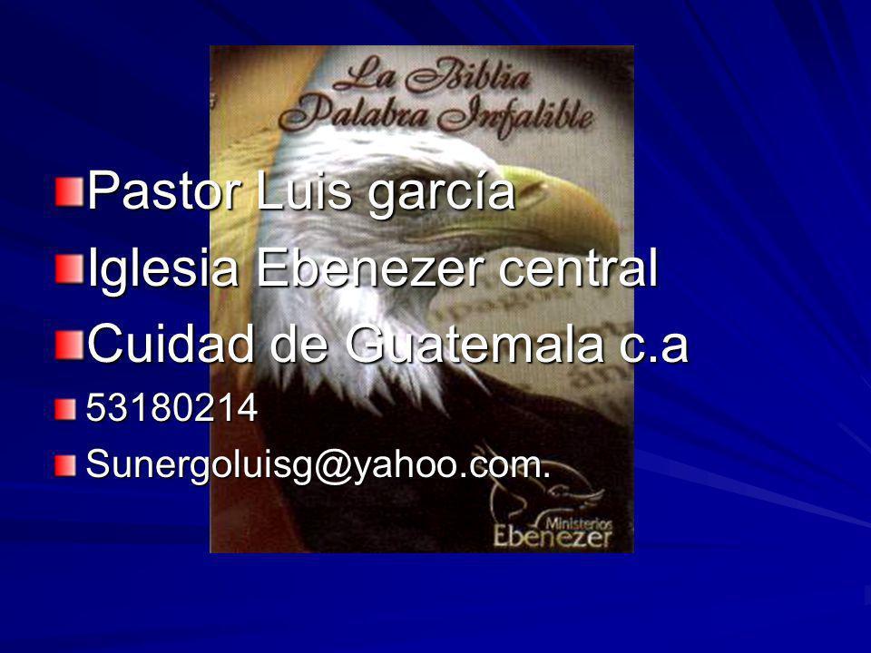 Iglesia Ebenezer central Cuidad de Guatemala c.a
