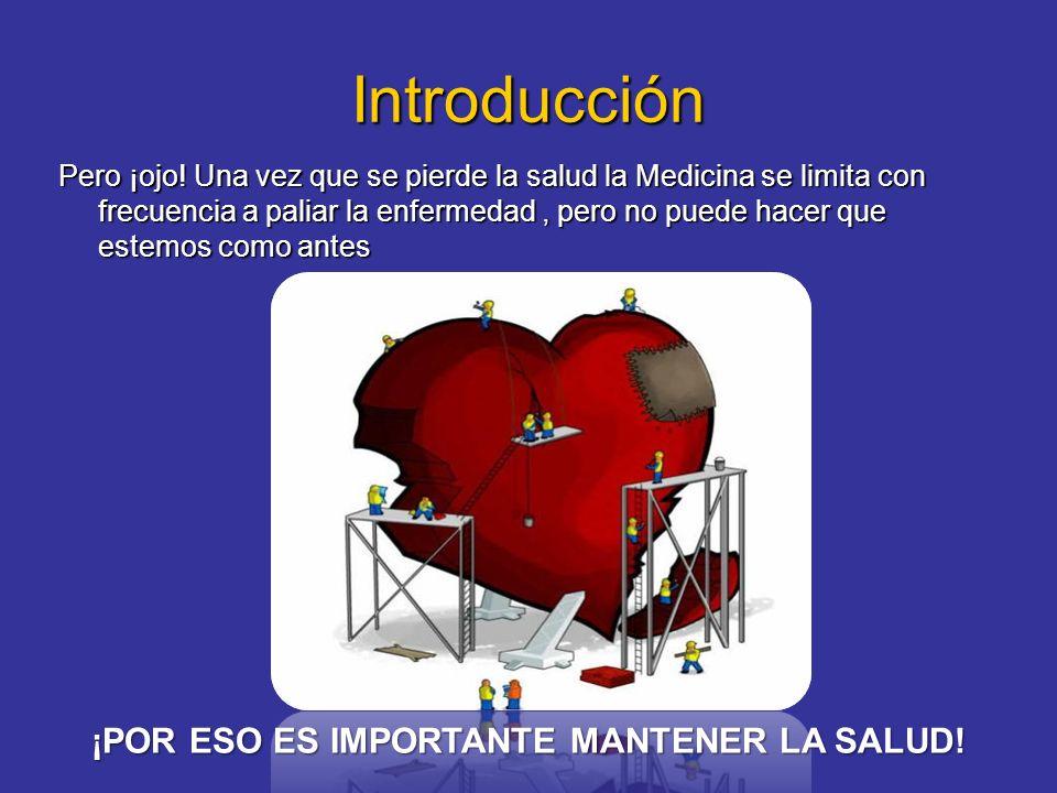 Introducción ¡POR ESO ES IMPORTANTE MANTENER LA SALUD!