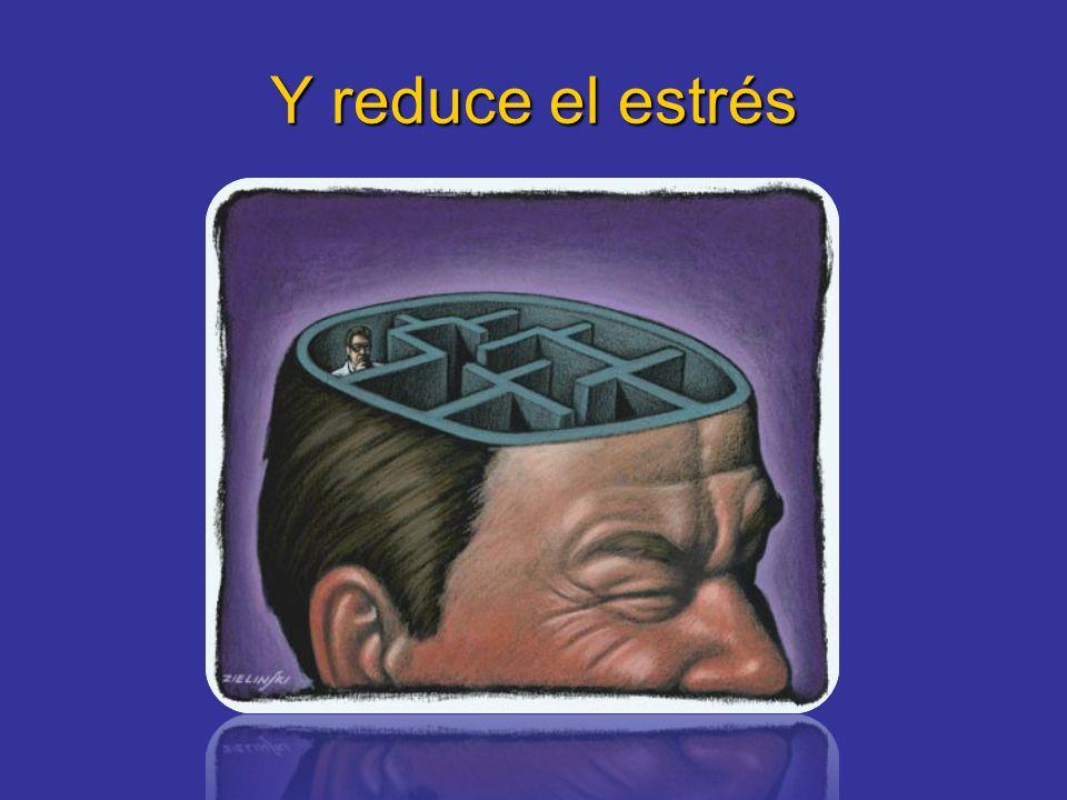 Y reduce el estrés