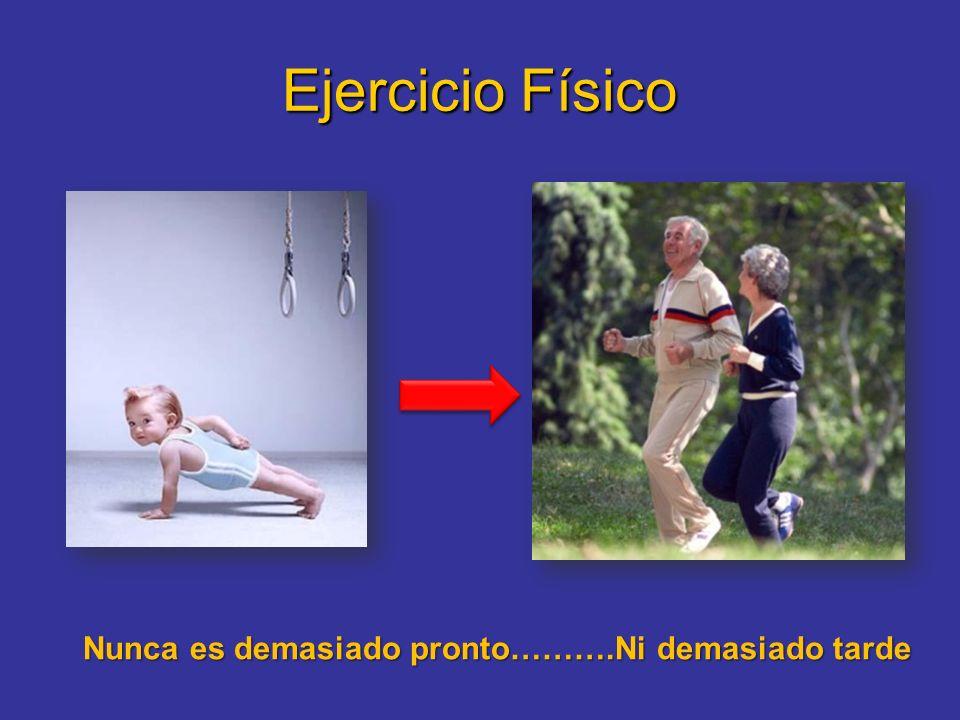 Ejercicio Físico Nunca es demasiado pronto……….Ni demasiado tarde