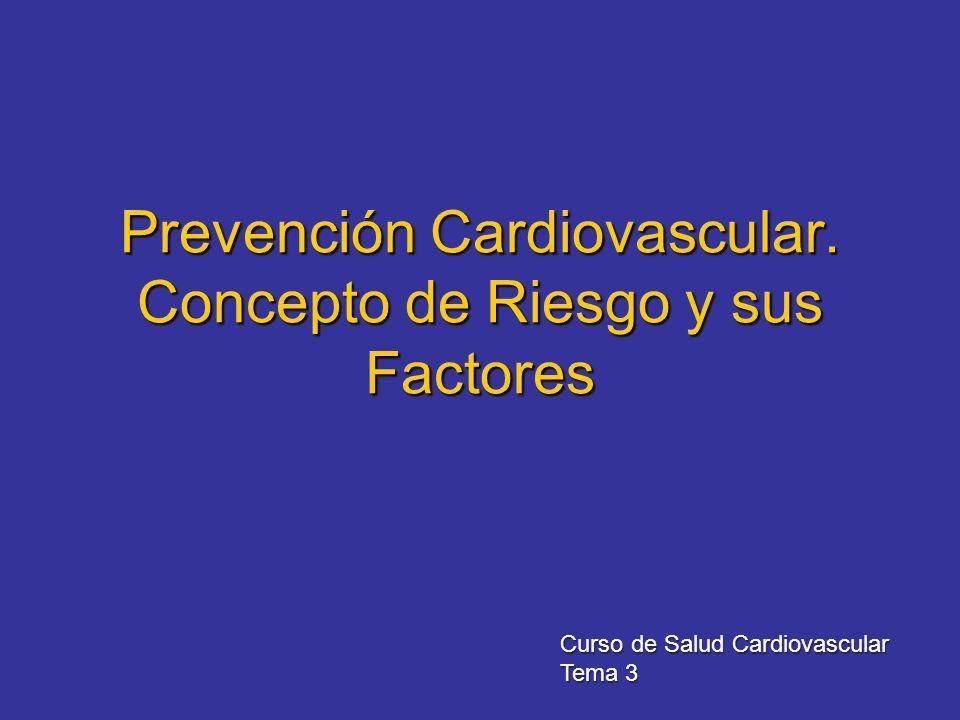 Prevención Cardiovascular. Concepto de Riesgo y sus Factores