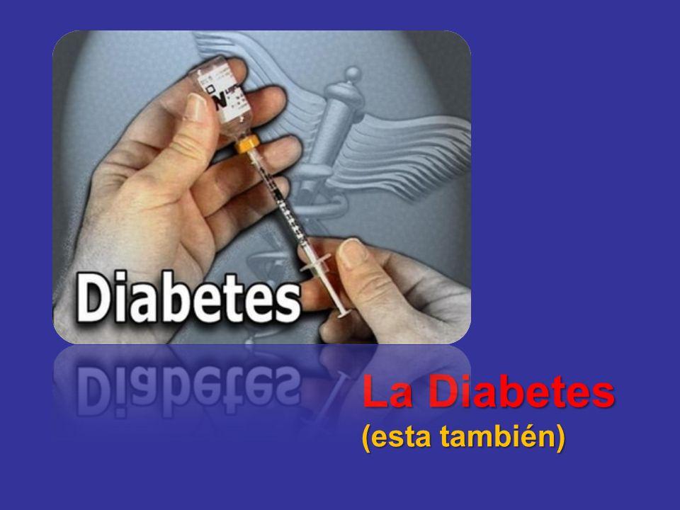 La Diabetes (esta también)