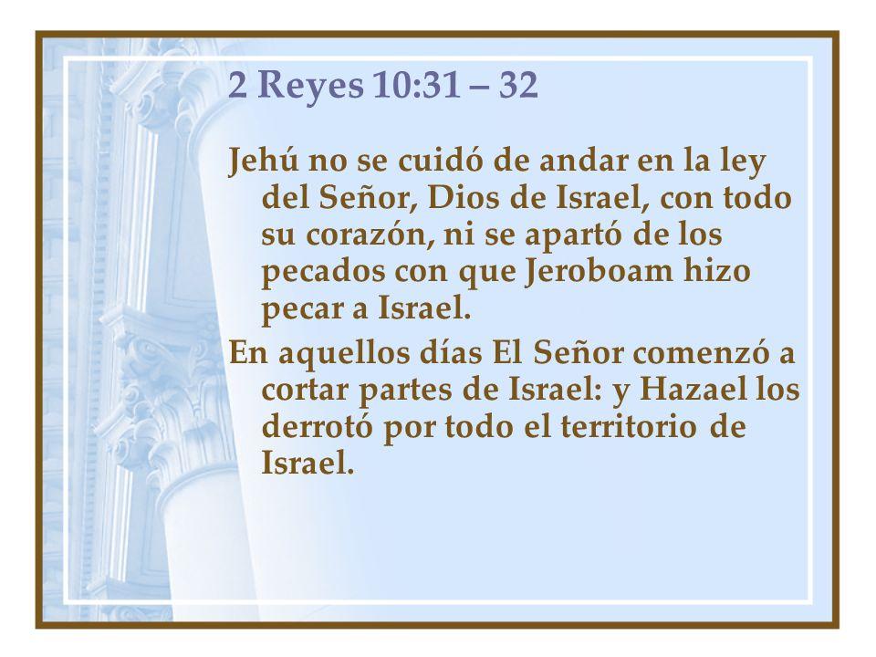 2 Reyes 10:31 – 32