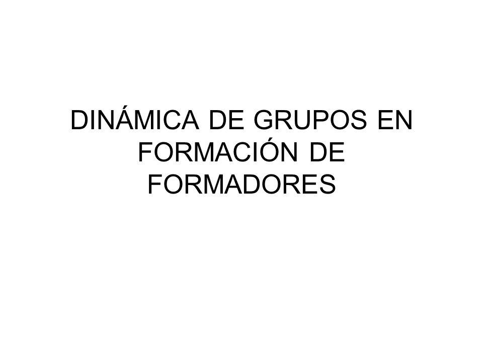 DINÁMICA DE GRUPOS EN FORMACIÓN DE FORMADORES