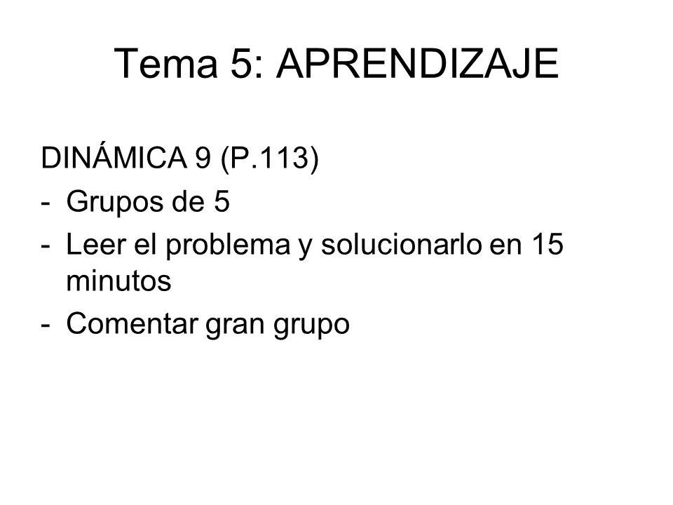 Tema 5: APRENDIZAJE DINÁMICA 9 (P.113) Grupos de 5