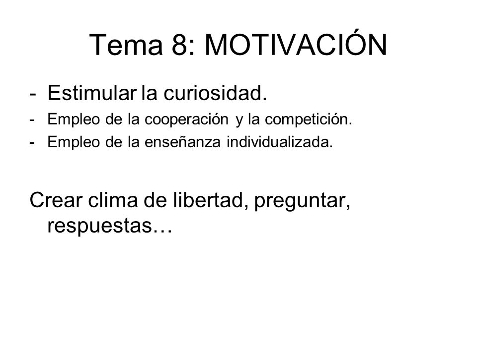 Tema 8: MOTIVACIÓN Estimular la curiosidad.