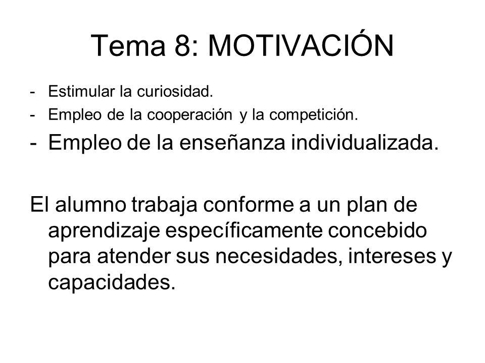 Tema 8: MOTIVACIÓN Empleo de la enseñanza individualizada.
