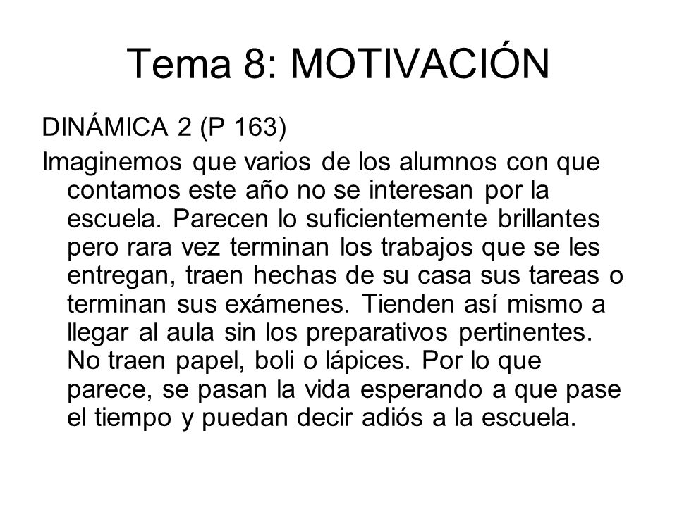 Tema 8: MOTIVACIÓN DINÁMICA 2 (P 163)