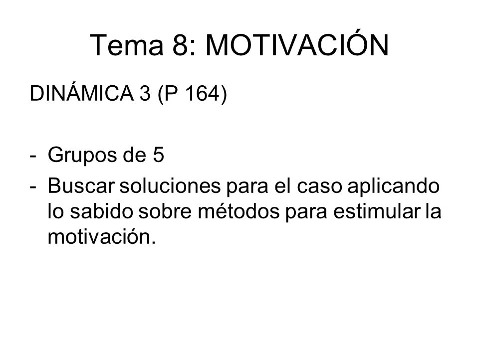 Tema 8: MOTIVACIÓN DINÁMICA 3 (P 164) Grupos de 5