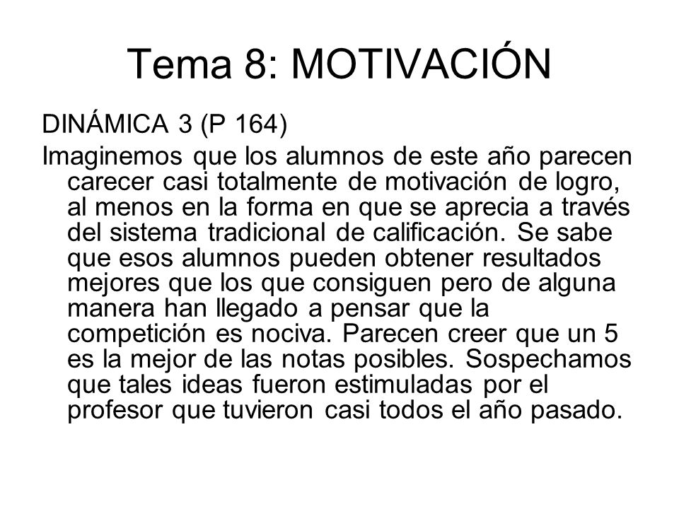 Tema 8: MOTIVACIÓN DINÁMICA 3 (P 164)