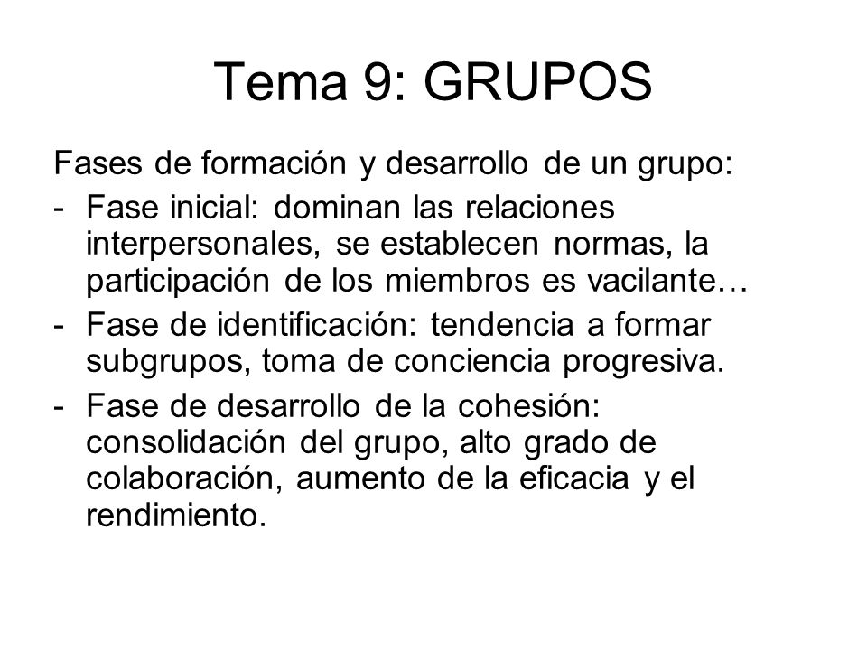 Tema 9: GRUPOS Fases de formación y desarrollo de un grupo: