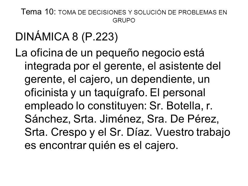 Tema 10: TOMA DE DECISIONES Y SOLUCIÓN DE PROBLEMAS EN GRUPO