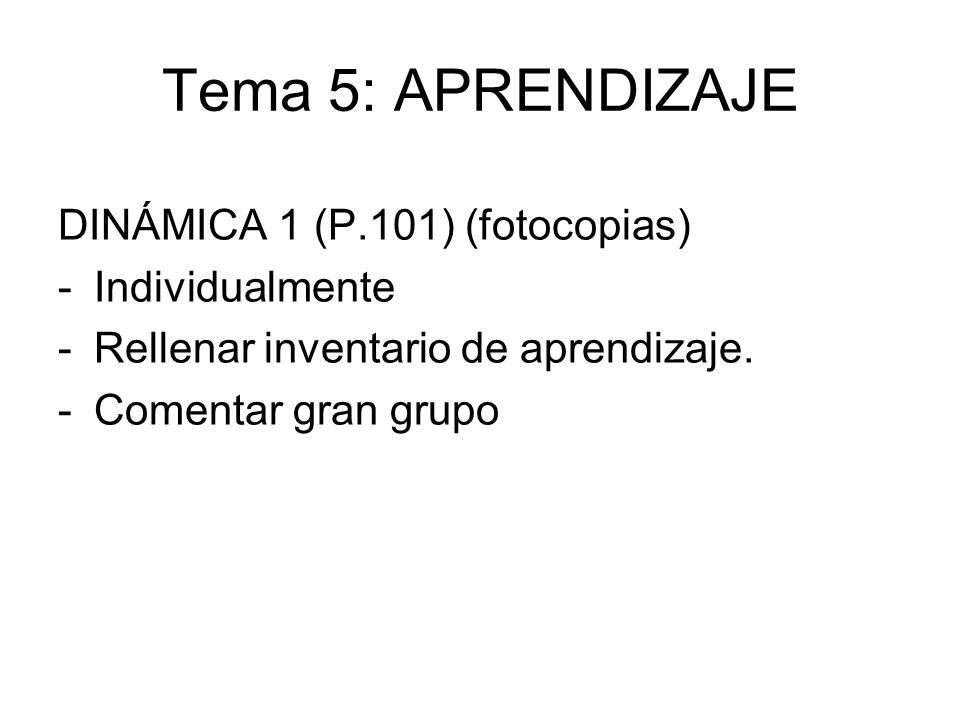 Tema 5: APRENDIZAJE DINÁMICA 1 (P.101) (fotocopias) Individualmente