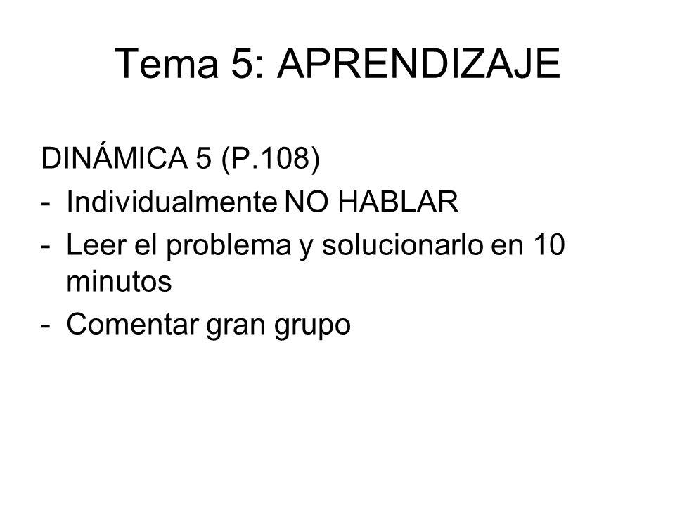 Tema 5: APRENDIZAJE DINÁMICA 5 (P.108) Individualmente NO HABLAR