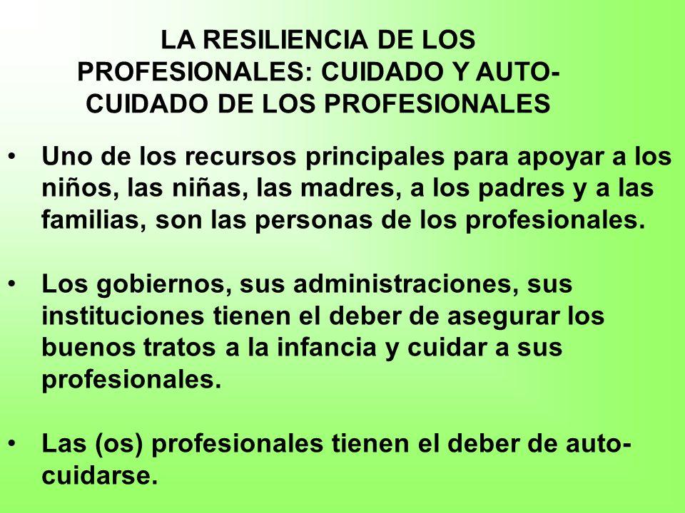 LA RESILIENCIA DE LOS PROFESIONALES: CUIDADO Y AUTO-CUIDADO DE LOS PROFESIONALES