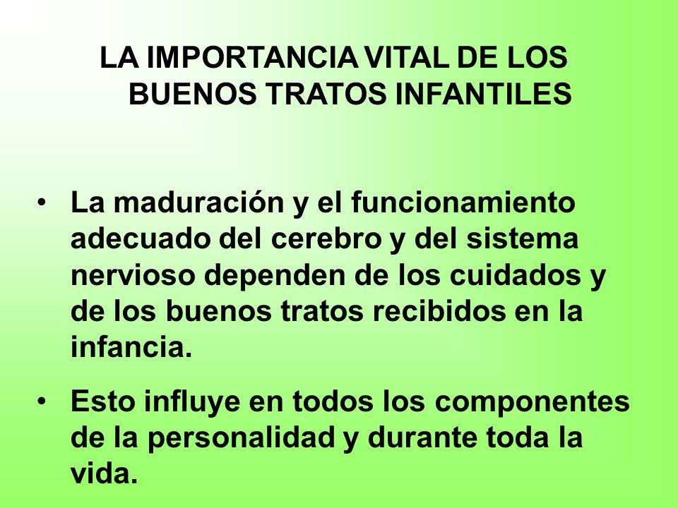 LA IMPORTANCIA VITAL DE LOS BUENOS TRATOS INFANTILES