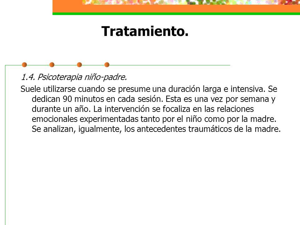 Tratamiento. 1.4. Psicoterapia niño-padre.