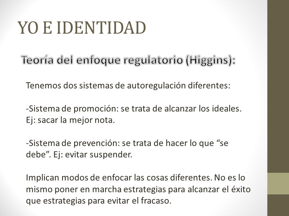 YO E IDENTIDAD Teoría del enfoque regulatorio (Higgins):