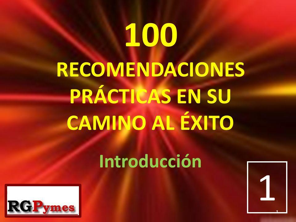 100 RECOMENDACIONES PRÁCTICAS EN SU CAMINO AL ÉXITO Introducción 1