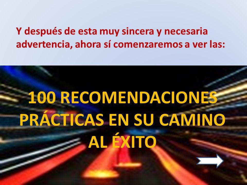 100 RECOMENDACIONES PRÁCTICAS EN SU CAMINO