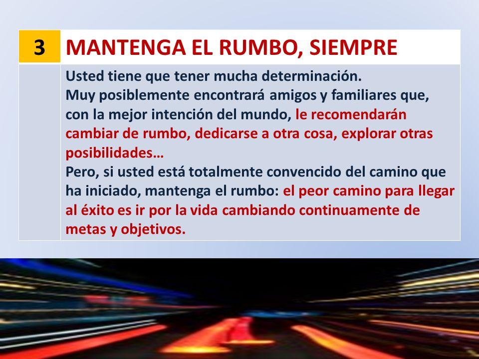 MANTENGA EL RUMBO, SIEMPRE