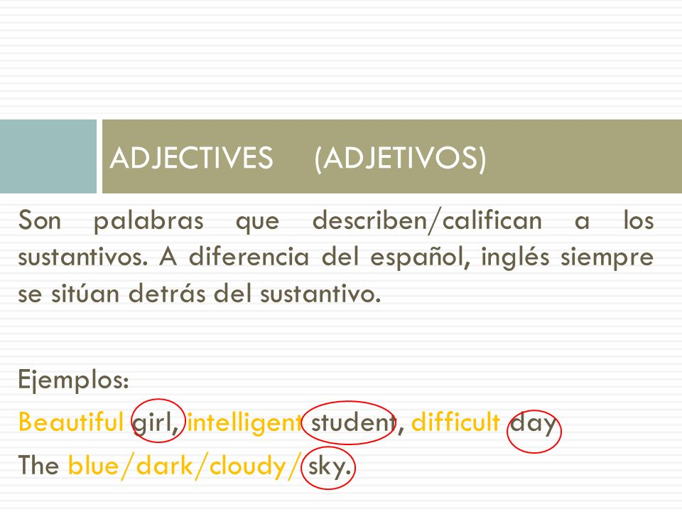 ADJECTIVES (ADJETIVOS)