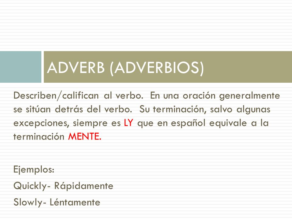 ADVERB (ADVERBIOS)