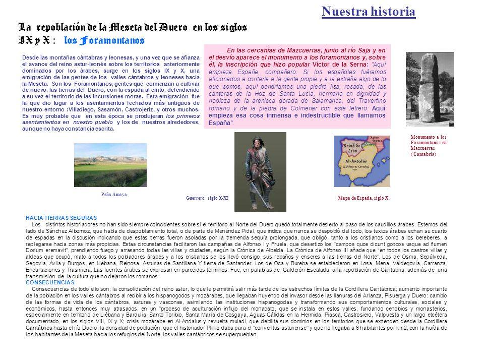 Nuestra historia La repoblación de la Meseta del Duero en los siglos IX y X : los Foramontanos.