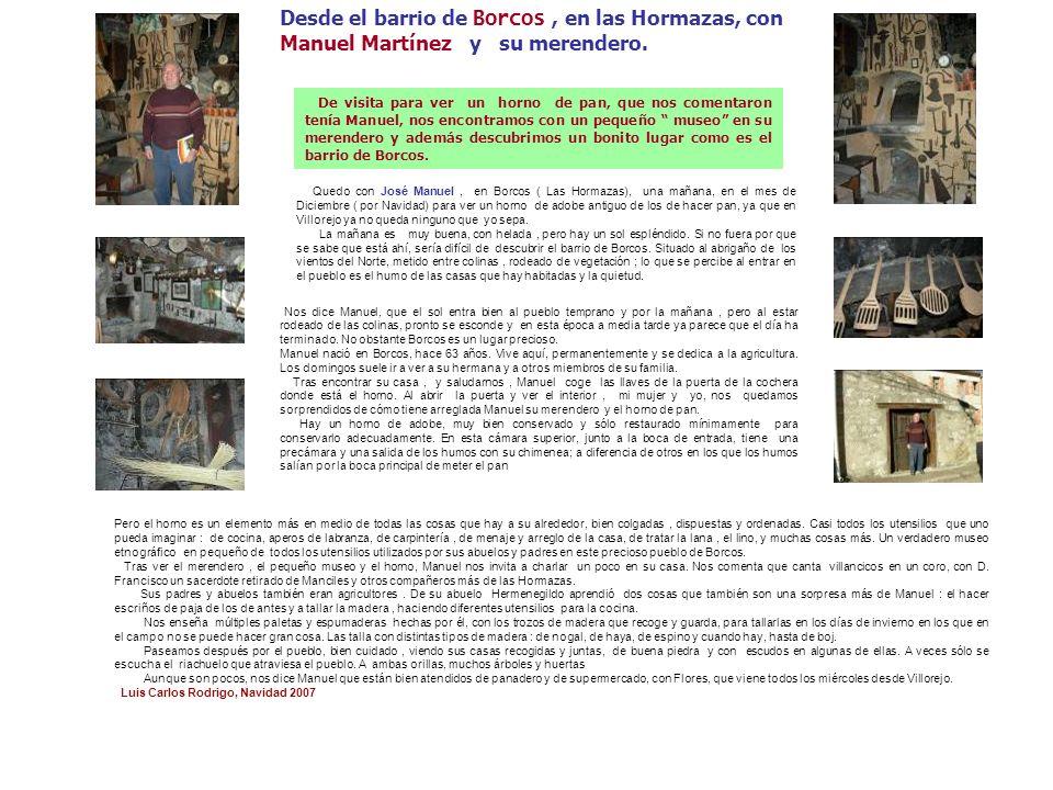 Desde el barrio de Borcos , en las Hormazas, con Manuel Martínez y su merendero.