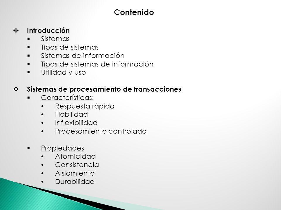 Contenido Introducción Sistemas Tipos de sistemas