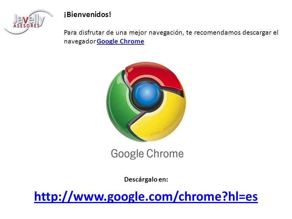 http://www.google.com/chrome hl=es ¡Bienvenidos!