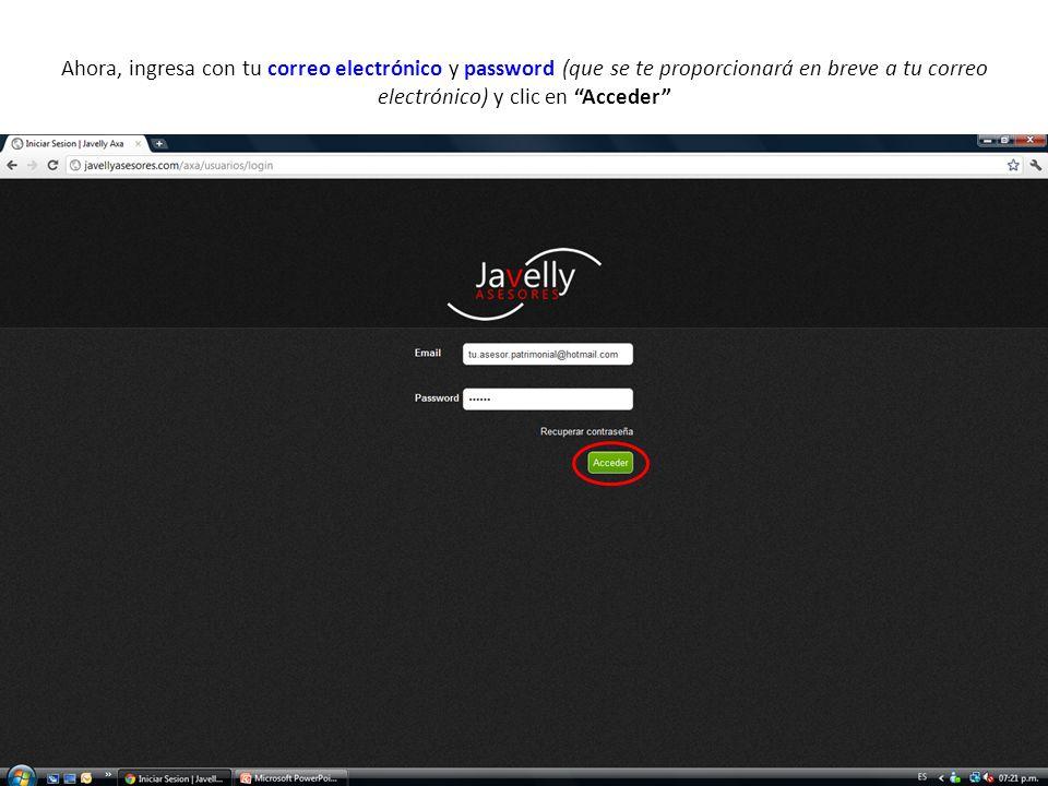 Ahora, ingresa con tu correo electrónico y password (que se te proporcionará en breve a tu correo electrónico) y clic en Acceder