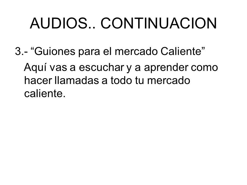 AUDIOS.. CONTINUACION 3.- Guiones para el mercado Caliente