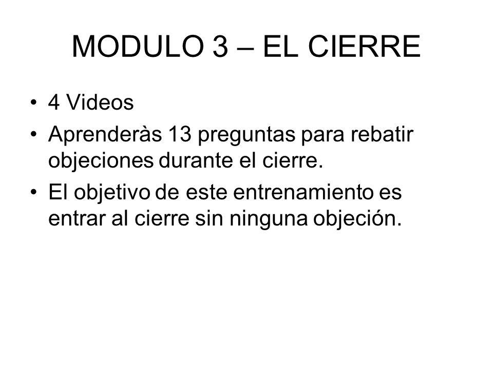 MODULO 3 – EL CIERRE 4 Videos