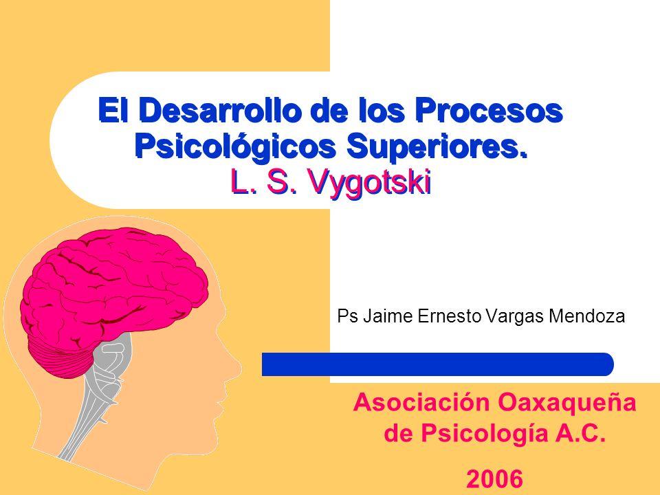 El Desarrollo de los Procesos Psicológicos Superiores. L. S. Vygotski