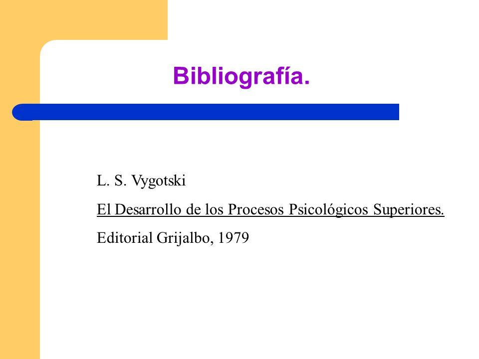Bibliografía. L. S. Vygotski