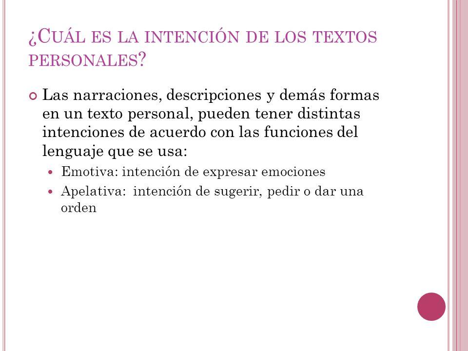 ¿Cuál es la intención de los textos personales
