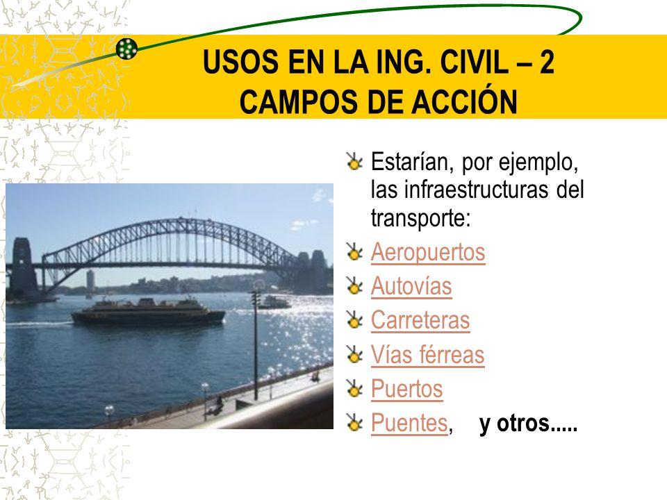 USOS EN LA ING. CIVIL – 2 CAMPOS DE ACCIÓN