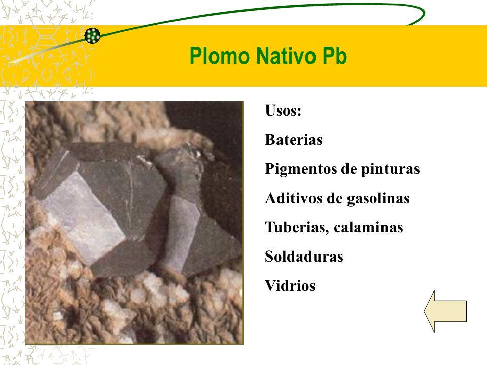 Plomo Nativo Pb Usos: Baterias Pigmentos de pinturas