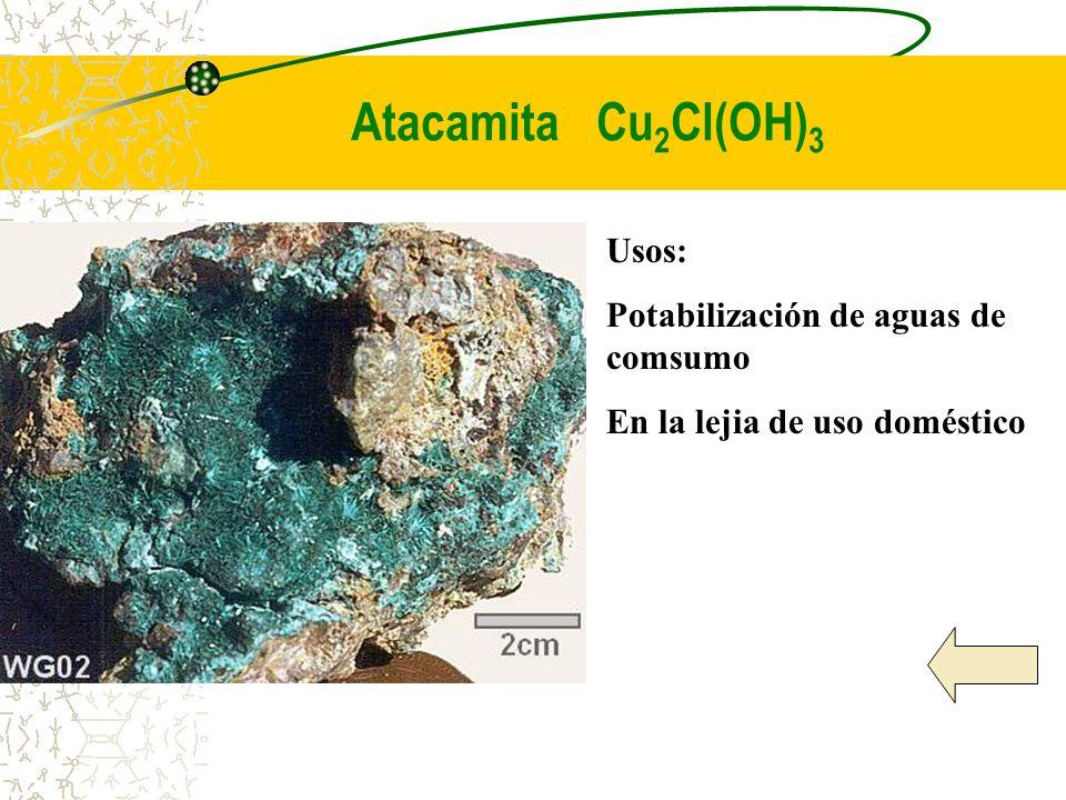 Atacamita Cu2Cl(OH)3 Usos: Potabilización de aguas de comsumo