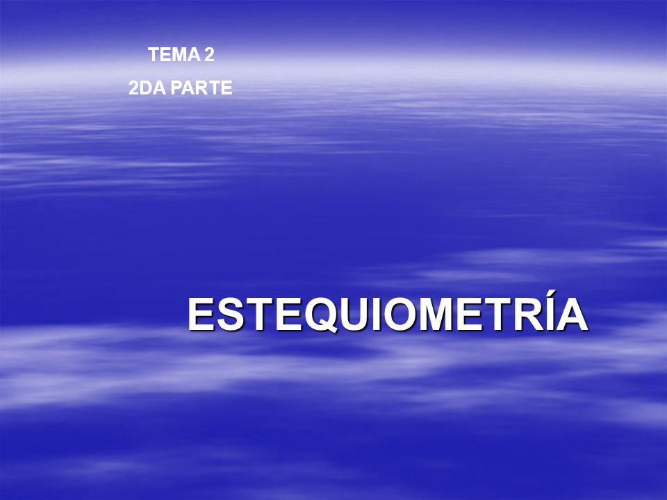 TEMA 2 2DA PARTE ESTEQUIOMETRÍA