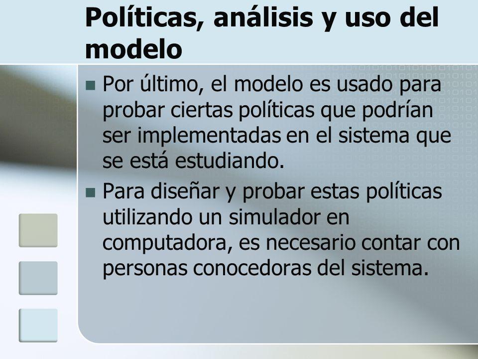 Políticas, análisis y uso del modelo