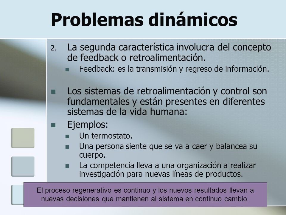 Problemas dinámicos La segunda característica involucra del concepto de feedback o retroalimentación.